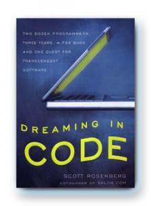 Dreaming in Code, by Scott Rosenberg